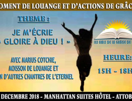 Invitation au Moment de louange et d'Actions de Graces - 23 Dec. 2018